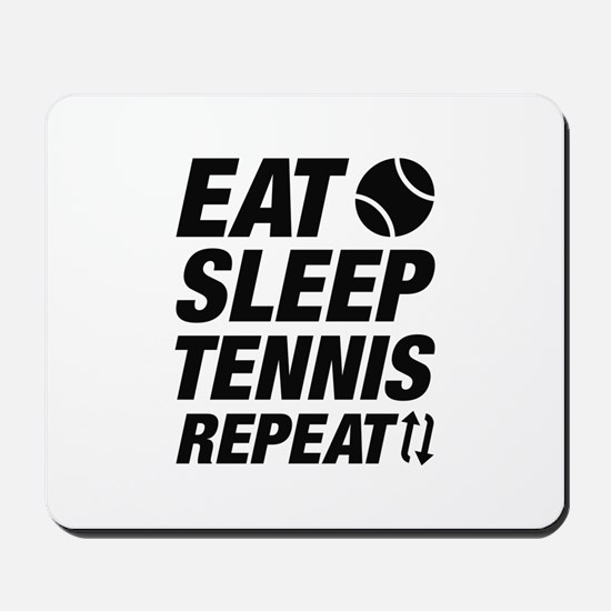 Eat Sleep Tennis Repeat Mousepad