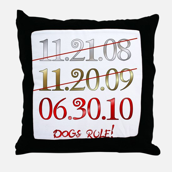 dogs rule - dates Throw Pillow