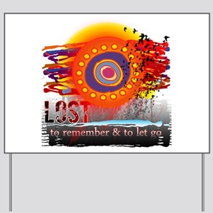 Lost to Remember and to Let Go Yard Sign