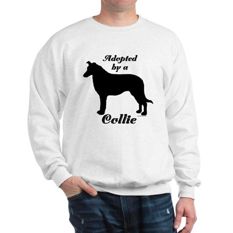 ADOPTED by a Collie Sweatshirt