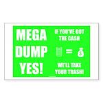 Mega Dump Yes! Sticker (Rectangle)