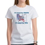 I'll stand for TRUTH Women's T-Shirt
