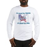 I'll stand for TRUTH Long Sleeve T-Shirt