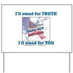 I'll stand for TRUTH Yard Sign