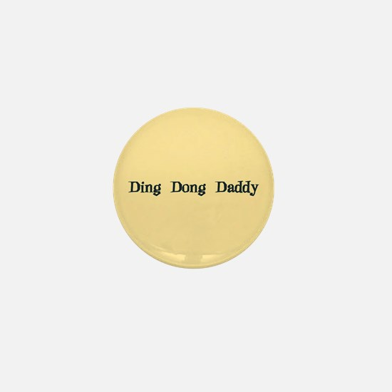 Ding Dong Daddy Mini Button