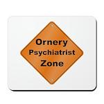 Ornery Psychiatrist Mousepad