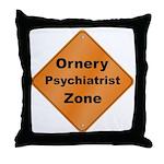 Ornery Psychiatrist Throw Pillow