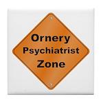 Ornery Psychiatrist Tile Coaster