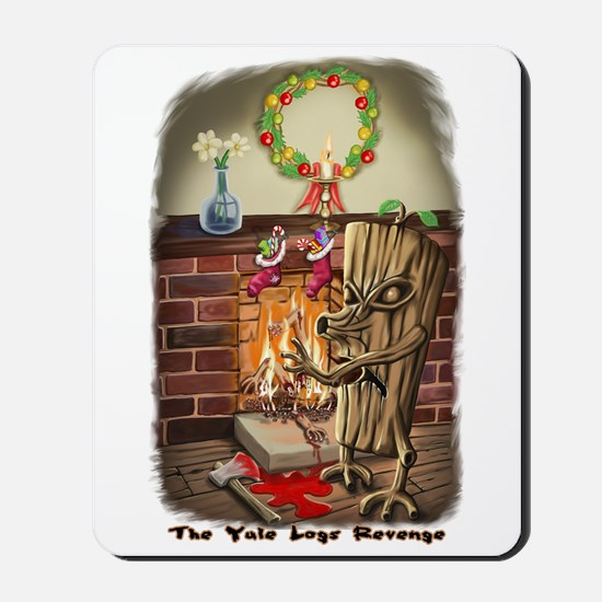 The Yule Logs Revenge Style I Mousepad