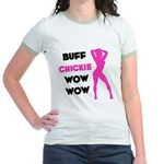 Buff Chickie... Jr. Ringer T-Shirt