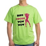Buff Chickie... Green T-Shirt