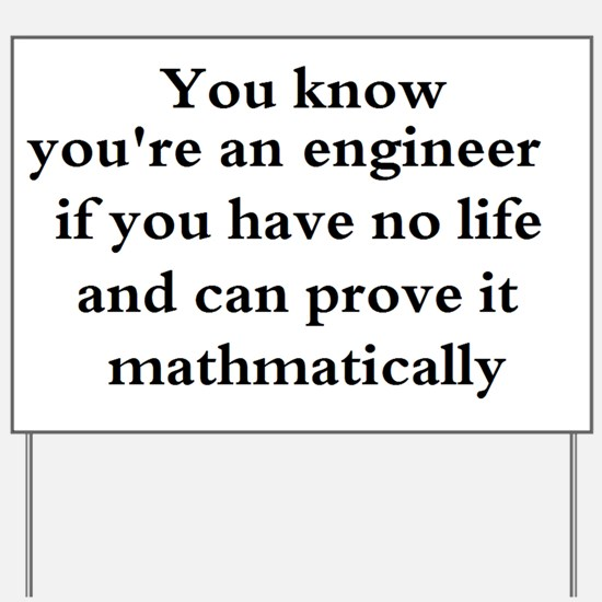 You know your an engineer if. Yard Sign