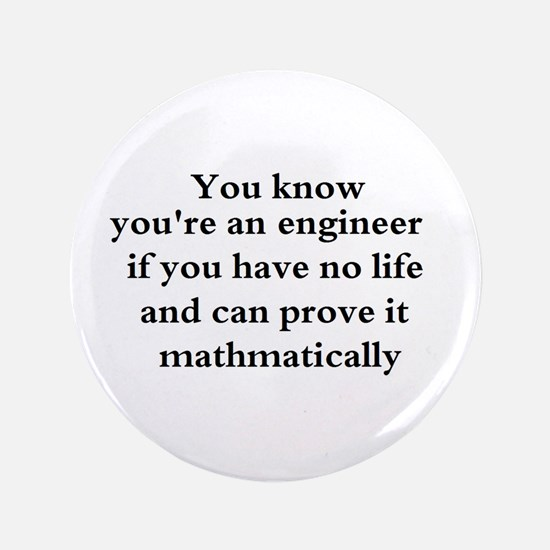 """You know your an engineer if. 3.5"""" Button (100 pac"""
