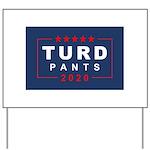 Turd Pants 2020 Yard Sign