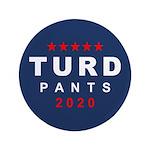 "Turd Pants 2020 3.5"" Button"
