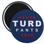 Turd Pants 2020 Magnet Magnets