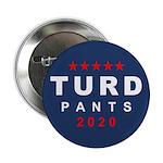 "Turd Pants 2020 2.25"" Button"