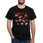 I Grill It All Dark T-Shirt
