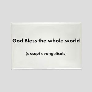 except Evangelicals Rectangle Magnet