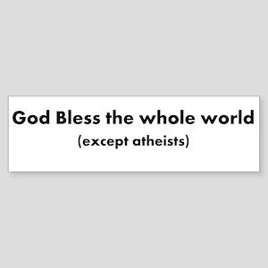 except Atheist Sticker (Bumper)
