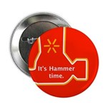 """It's Hammer time. 2.25"""" Button (10 pack)"""