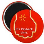 "It's Payback time. 2.25"" Magnet (10 pack)"