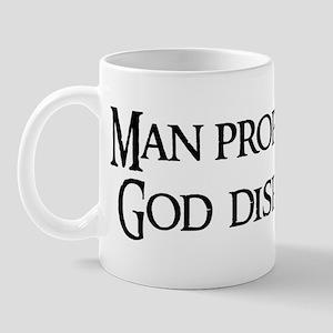 Man proposes, God disposes Mug