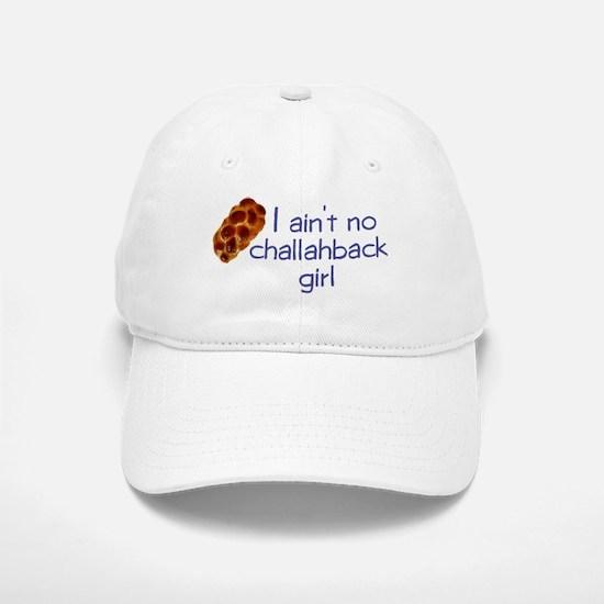 I ain't no challahback girl Baseball Baseball Cap