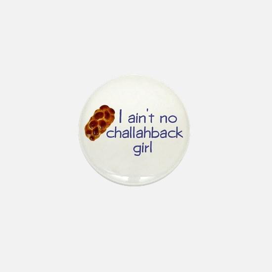 I ain't no challahback girl Mini Button