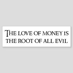 The love of money Bumper Sticker