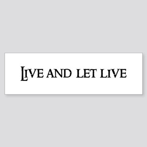 Live and let live Bumper Sticker