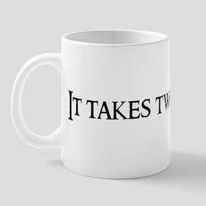 It takes two Mug