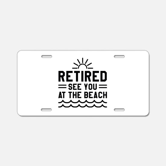 Retired See You At The Beach Aluminum License Plat