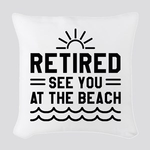 Retired See You At The Beach Woven Throw Pillow