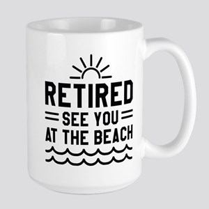 Retired See You At The Beach Large Mug