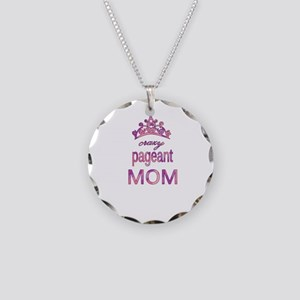 Crazy pageant mom Necklace Circle Charm