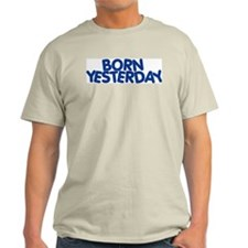 Born Yesterday Ash Grey T-Shirt