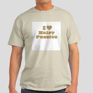 I love hairy pussies Ash Grey T-Shirt