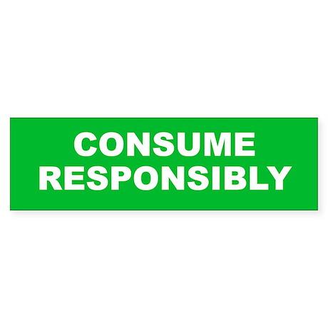Consume Responsibly Sticker (Bumper)