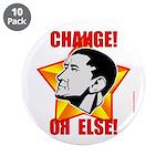 "Obama Propaganda: ""CHANGE! OR ELSE!"" 3.5"" Button ("