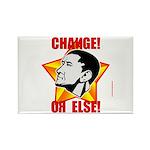 """Obama Propaganda: """"CHANGE! OR ELSE!"""" Rectangle Mag"""