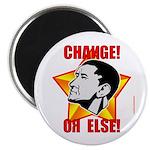 """Obama Propaganda: """"CHANGE! OR ELSE!"""" 2.25"""" Magnet"""