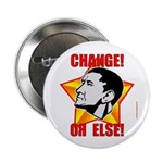 "Obama Propaganda: ""CHANGE! OR ELSE!"" 2.25"" Button"