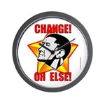"Obama Propaganda: ""CHANGE! OR ELSE!"" Wall Clock"