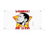 """Obama Propaganda: """"CHANGE! OR ELSE!"""" Banner"""