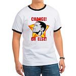 """Obama Propaganda: """"CHANGE! OR ELSE!"""" Ringer T"""