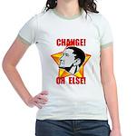 """Obama Propaganda: """"CHANGE! OR ELSE!"""" Jr. Ringer T-"""