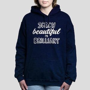 Screw Beautiful I'm Bril Women's Hooded Sweatshirt