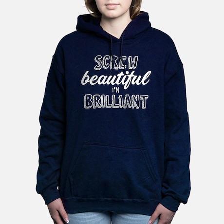 Screw Beautiful I'm Brilliant Hoodie