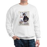 If You Want to Fight Sweatshirt